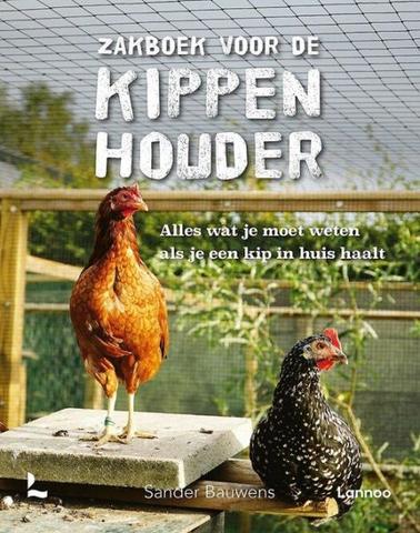 Afbeelding voor fragment: Hoe kweek ik een kip? Sander Bauwens legt het uit in 'Zakboek voor de kippenhouder'